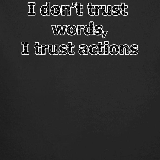 Je ne t confiance mots je fais confiance actions
