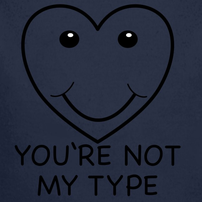You're Not my type