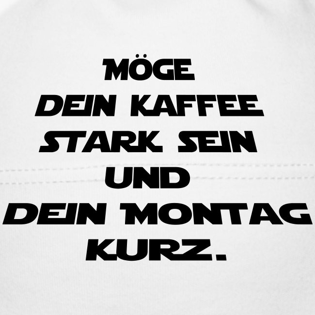 Möge dein Kaffee stark sein! (Spruch)