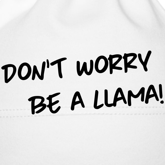 Dont worry be a Llama