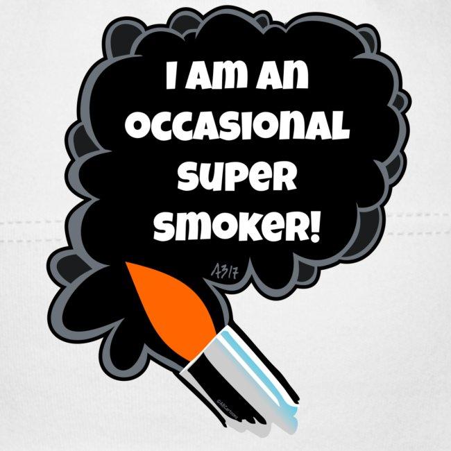 i am an occasional super smoker