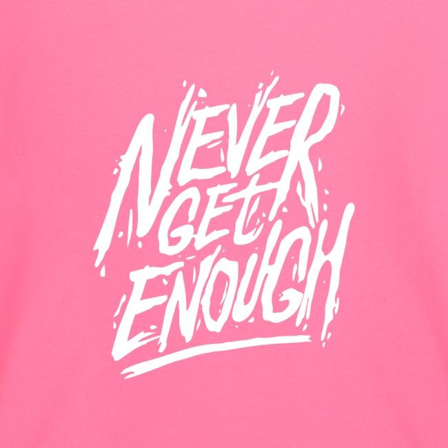 Never Get Enough