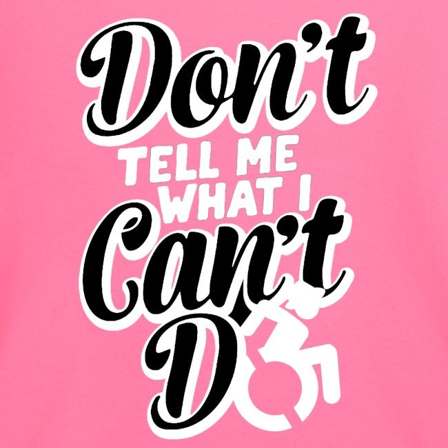 Vertel me niet wat ik niet kan met mijn rolstoel