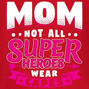 MOTHER - NOT ALL SUPERHEROES WEARE CAPES - Baby Langarmshirt