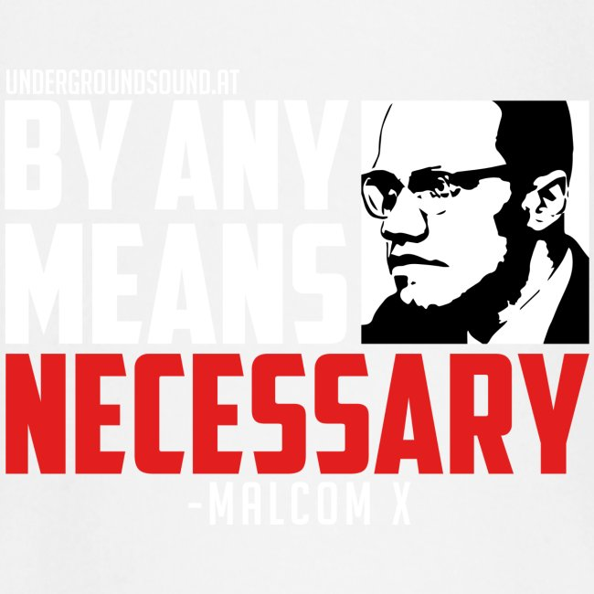 BY ANY MEANS NECESSARY - Malcom X