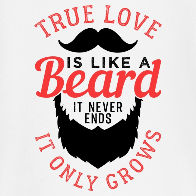 True Love Is Like A Beard