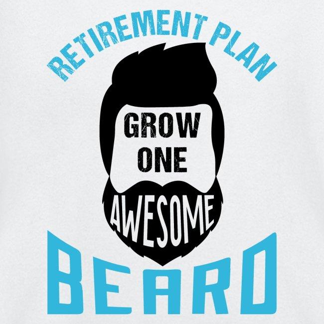 Retirement Plan Grow One Awesome Beard
