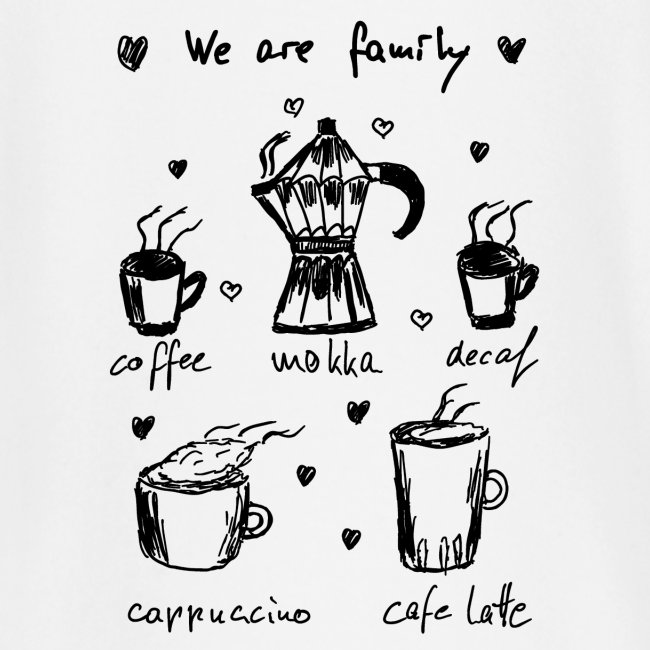 Coffee - We Are Family