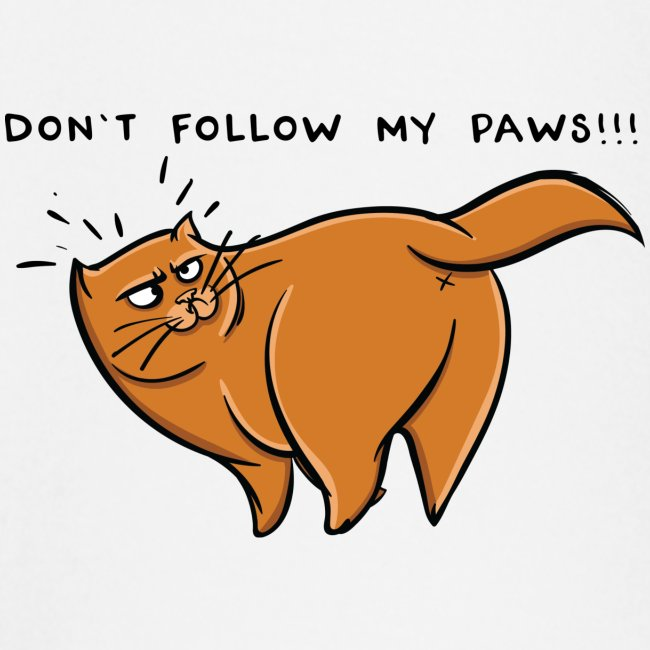 Don t follow my paws