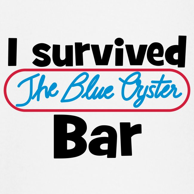 I survived the Blue Oyster Bar