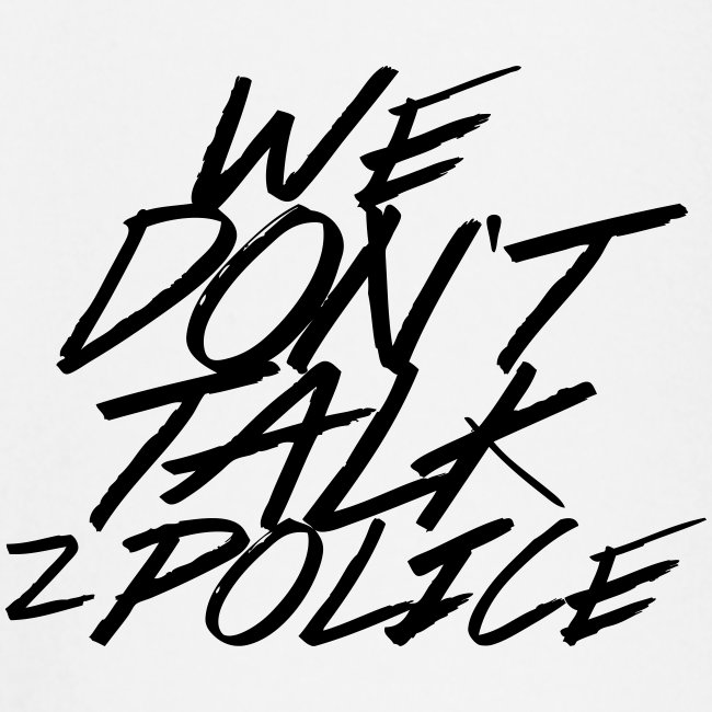 dont talk to police