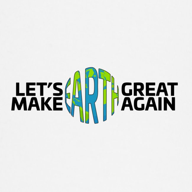 Let's Make Earth Great Again Banner