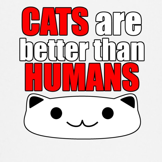 Cats are better than Humans