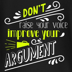 Do not raise your voice, improve your argument - Baby Long Sleeve T-Shirt