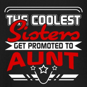 The coolest Sisters get promoted to Aunt - Baby Long Sleeve T-Shirt