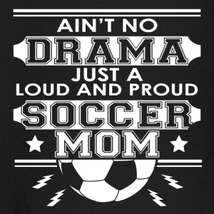 Mother - Mom - No Drama Loud and Proud Soccer Mom - Baby Long Sleeve T-Shirt