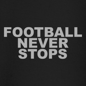 FOOTBALL NEVER STOPS - Baby Long Sleeve T-Shirt