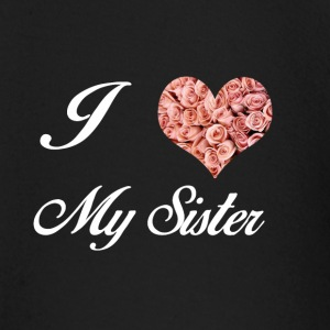 I LOVE MY SISTER - Baby Long Sleeve T-Shirt