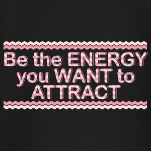 Energy you want to attract - Baby Long Sleeve T-Shirt