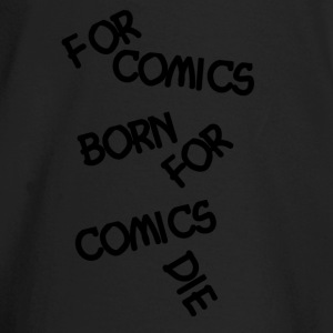 For comics fans living and dying - Baby Long Sleeve T-Shirt