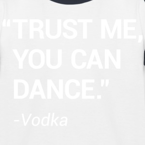 Trust me you can dance - Kids' Baseball T-Shirt