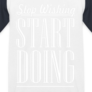 Stop Wishing - Kids' Baseball T-Shirt