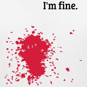 I'M FINE! - Women's V-Neck T-Shirt