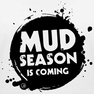 Mud season is coming - Women's V-Neck T-Shirt