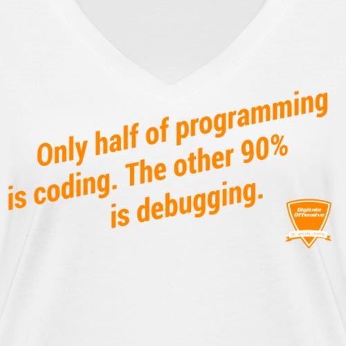 90% debugging. - Frauen Bio-T-Shirt mit V-Ausschnitt von Stanley & Stella