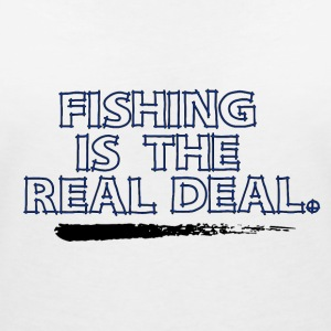 Fishing is the real deal - Fishing Addict - Women's V-Neck T-Shirt