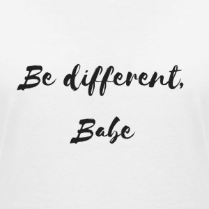 Be different Babe - Women's V-Neck T-Shirt