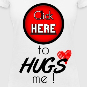 Click here to hugs me - T-shirt col V Femme