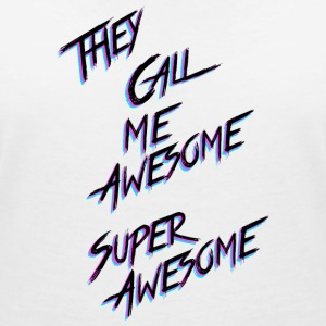 They call me Awesome - Women's V-Neck T-Shirt