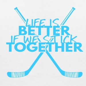 Hockey: Life is better if we stick together - Women's V-Neck T-Shirt
