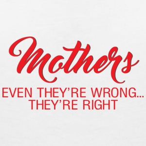 Muttertag: Mothers - Even They´re Wrong..., They´ - Frauen T-Shirt mit V-Ausschnitt