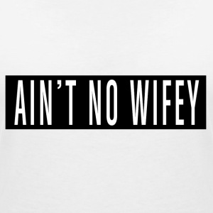 Is not No Wifey - T-shirt col V Femme