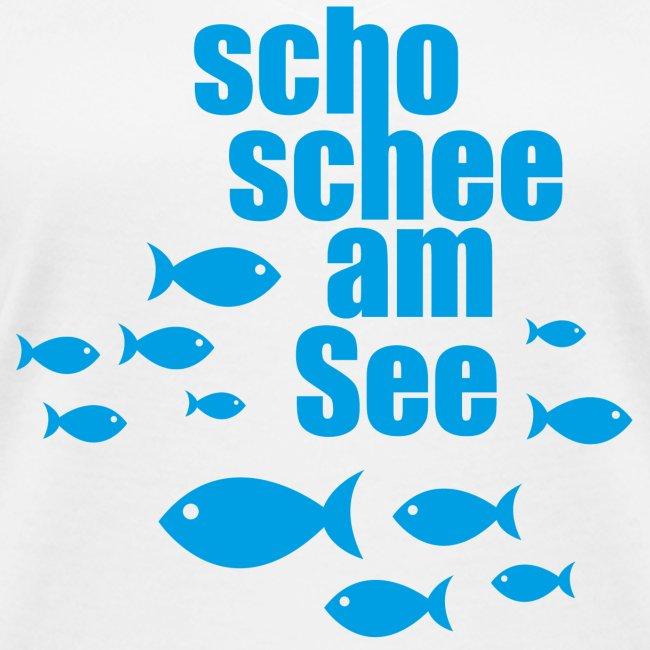 scho schee am See Fische