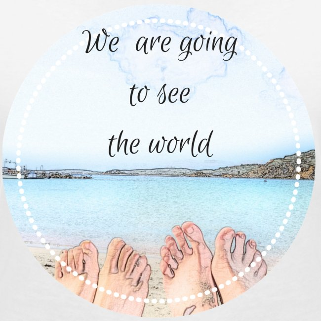 We are goingto see the world