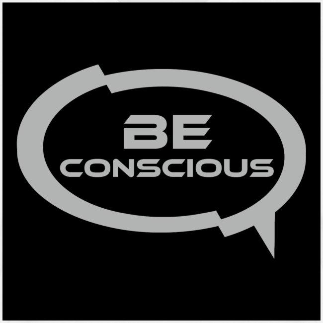 Be Conscious Shirt