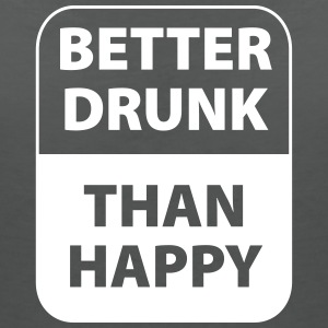 Better drunk than happy - Women's V-Neck T-Shirt