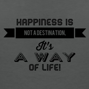 happiness is not a destination - Frauen T-Shirt mit V-Ausschnitt