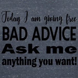 Free bad advice - just today ^^ - Women's V-Neck T-Shirt