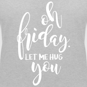 Oh Friday let me hug you - Frauen T-Shirt mit V-Ausschnitt