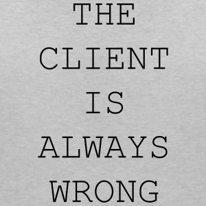 The client is always wrong - Women's V-Neck T-Shirt