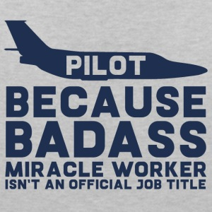 'Pilot, because Badass Miracle Worker isn't - Women's V-Neck T-Shirt