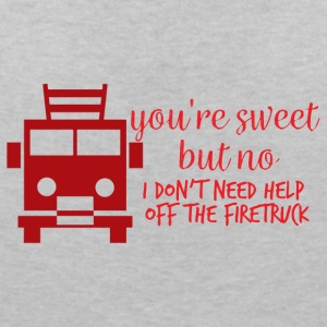 Feuerwehr: Your´re sweet, but no. I don´t need hel - Frauen T-Shirt mit V-Ausschnitt