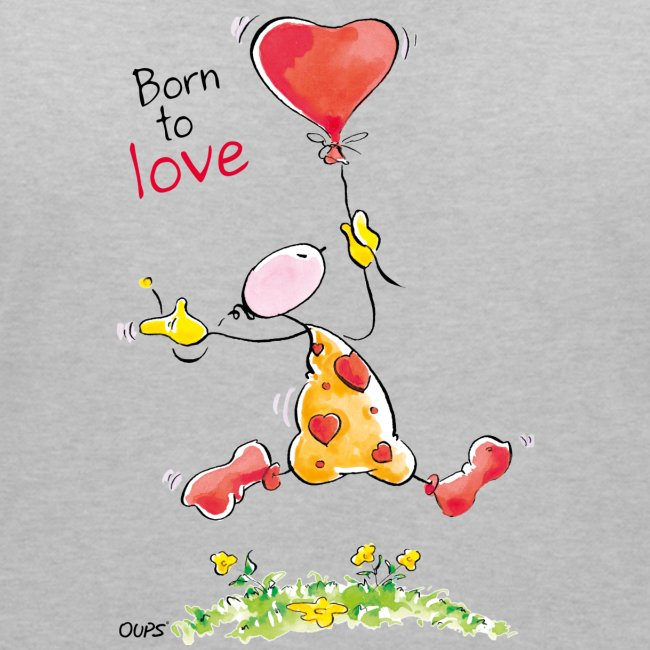OUPS T Shirt Born to Love