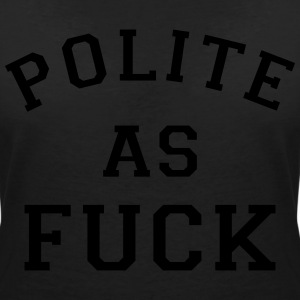 POLITE_AS_FUCK - Women's V-Neck T-Shirt