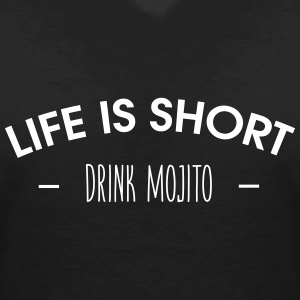 Life is short, drink mojito - Women's V-Neck T-Shirt