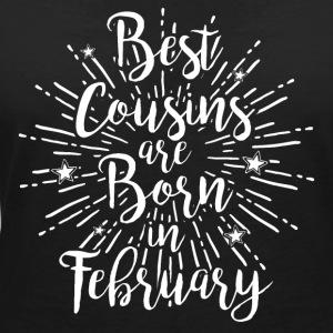 Best cousins are born in February - Frauen T-Shirt mit V-Ausschnitt